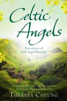 Celtic Angels : True stories of Irish Angel Blessings, Paperback Book