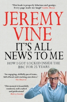 It's All News to Me, Paperback / softback Book