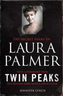 The Secret Diary of Laura Palmer : the gripping must-read for Twin Peaks fans, Paperback / softback Book