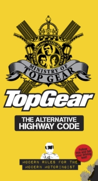Top Gear: The Alternative Highway Code, Hardback Book