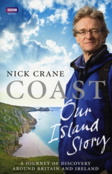 Coast: Our Island Story : A Journey of Discovery Around Britain's Coastline, Hardback Book