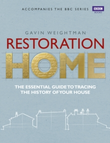 Restoration Home : The Essential Guide to Tracing the History of Your House, Paperback Book