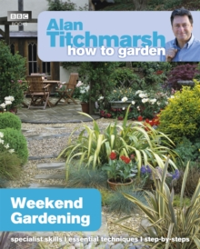 Alan Titchmarsh How to Garden: Weekend Gardening, Paperback Book