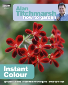 Alan Titchmarsh How to Garden: Instant Colour, Paperback / softback Book