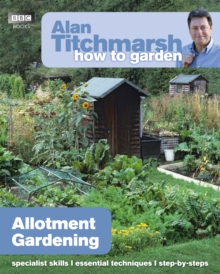 Alan Titchmarsh How to Garden: Allotment Gardening, Paperback / softback Book