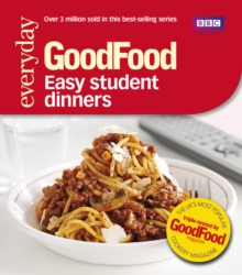 Good Food: Easy Student Dinners : Triple-tested Recipes, Paperback Book