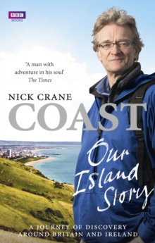 Coast: Our Island Story : A Journey of Discovery Around Britain's Coastline, Paperback / softback Book