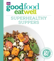 Good Food: Superhealthy Suppers, Paperback / softback Book