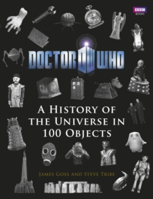 Doctor Who: A History of the Universe in 100 Objects, Hardback Book