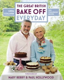 The Great British Bake Off: Everyday : Over 100 Foolproof Bakes, Hardback Book