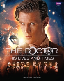 Doctor Who : The Doctor - His Lives and Times, Hardback Book