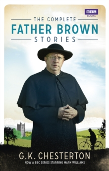 The Complete Father Brown Stories, Paperback Book