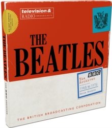 The Beatles: The BBC Archives : 1962-1970, Hardback Book