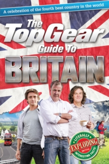 The Top Gear Guide to Britain : A celebration of the fourth best country in the world, Hardback Book