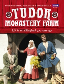 Tudor Monastery Farm : Life in Rural England 500 Years Ago, Hardback Book