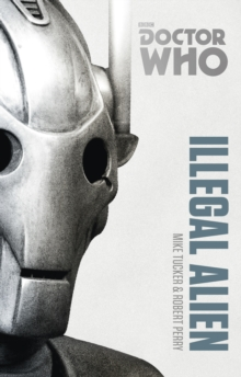 Doctor Who: Illegal Alien : The Monster Collection Edition, Paperback Book