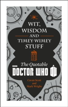 Doctor Who: Wit, Wisdom and Timey Wimey Stuff - the Quotable Doctor Who, Hardback Book