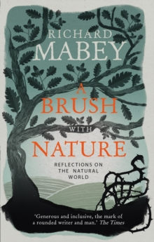 A Brush With Nature : Reflections on the Natural World, Paperback Book