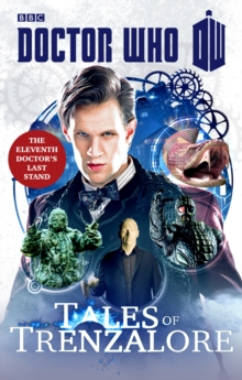 Doctor Who: Tales of Trenzalore : The Eleventh Doctor's Last Stand, Paperback / softback Book