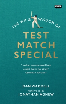 The Wit and Wisdom of Test Match Special, Hardback Book