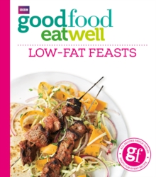 Good Food Eat Well: Low-fat Feasts, Paperback / softback Book