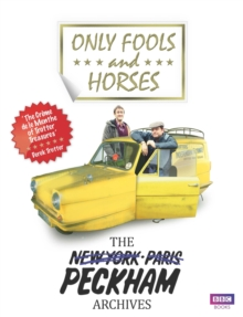 Only Fools and Horses : The Peckham Archives, Hardback Book