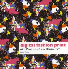 Digital Fashion Print : with Photoshop and Illustrator, Paperback / softback Book
