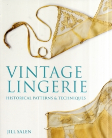 Vintage Lingerie : Historical Patterns and Techniques, Paperback / softback Book