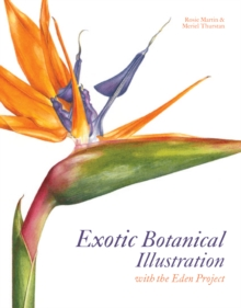 Exotic Botanical Illustration : With the Eden Project, Hardback Book