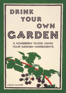 DRINK YOUR OWN GARDEN, Hardback Book