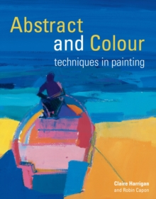Abstract and Colour Techniques in Painting, Paperback Book