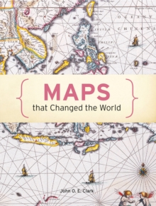 Maps That Changed the World, Hardback Book