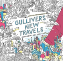 Gulliver's New Travels : colouring in a new world, Paperback / softback Book