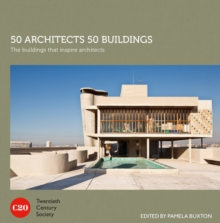 50 Architects 50 Buildings : The buildings that inspire architects, Hardback Book