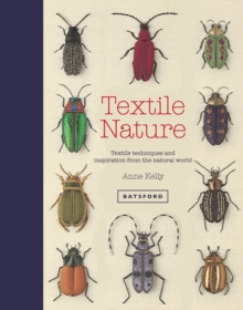 Textile Nature : Embroidery Techniques Inspired by the Natural World, Hardback Book