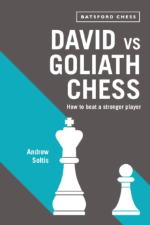 David vs Goliath Chess : How to Beat a Stronger Player, Paperback / softback Book