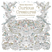 Millie Marotta's Curious Creatures : a colouring book adventure, Paperback Book