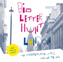 The Big Letter Hunt: London : An architectural A to Z around the city, Paperback / softback Book