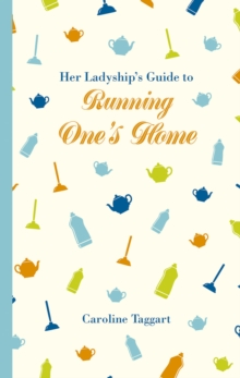Her Ladyship's Guide to Running One's Home, Hardback Book