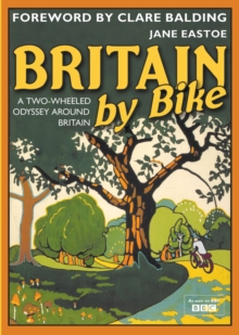 Britain by Bike : Foreword by Clare Balding, Hardback Book