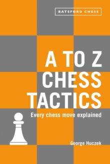 A to Z Chess Tactics : Every chess move explained, EPUB eBook