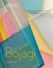 Bojagi - Korean Textile Art : technique, design and inspiration, Hardback Book
