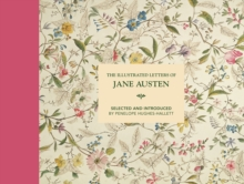 The Illustrated Letters of Jane Austen : Selected and Introduced by Penelope Hughes-Hallett, Hardback Book