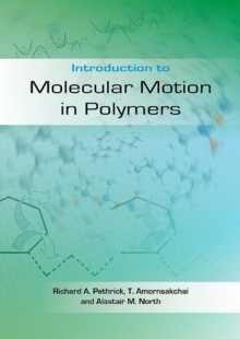 Introduction to Molecular Motion in Polymers, Paperback / softback Book