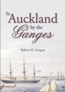 To Auckland by the Ganges, Paperback / softback Book