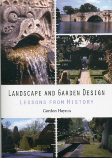 Landscape and Garden Design : Lessons from History, Paperback / softback Book