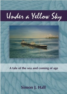 Under a Yellow Sky : A tale of the sea and coming of age, Paperback / softback Book