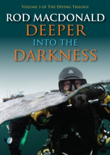 Deeper into the Darkness : The Diving Trilogy 3, Paperback / softback Book