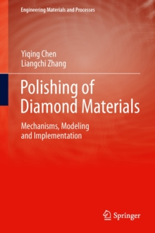 Polishing of Diamond Materials : Mechanisms, Modeling and Implementation, Hardback Book