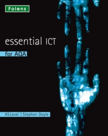 Essential ICT A Level: AS Student Book for AQA, Paperback Book